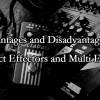 コンパクト・エフェクターとマルチ・エフェクターのメリット、デメリット